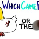 Chicken or egg: which came first?